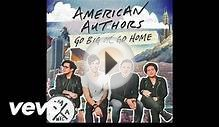 American Authors - Go Big Or Go Home (2015)