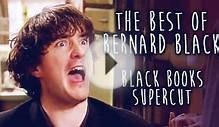 The Best of Bernard Black || Black Books supercut