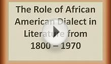 The Role of African American Dialect in Literature from